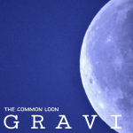 The Common Loon - Gravity (Music Album Art), by Tara Marolf & Billy Reiter